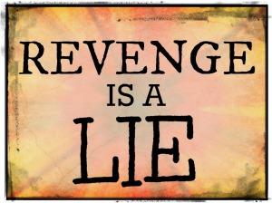 Revenge-is-a-lie